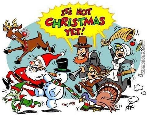 we-still-have-thanksgiving-so-wait-your-turn-christmas_o_4093623